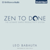 Leo Babauta - Zen to Done: The Ultimate Simple Productivity System (Unabridged) artwork