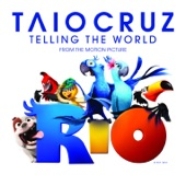 "Telling the World (From the Motion Picture ""Rio"") - Single"