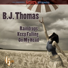 Raindrops Keep Falling On My Head Re Recorded Version Single By B J Thomas On Apple Music