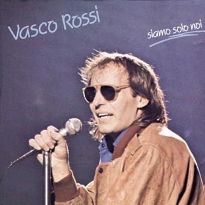 Siamo Solo Noi - Vasco Rossi
