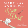 Mary Kay Andrews - Deep Dish (Abridged  Fiction)  artwork