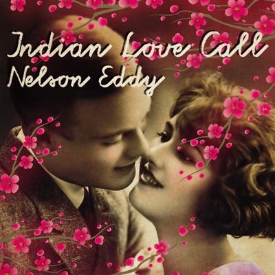 Indian Love Call - Nelson Eddy
