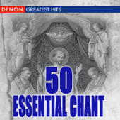 50 Essential Gregorian Chants