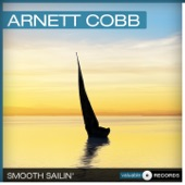 Arnett Cobb - Smooth Sailin' (Remastered)