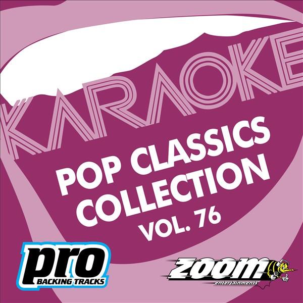 Zoom Karaoke - Pop Classics Collection, Vol  76 by Zoom Karaoke