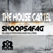 The House Cartel - Snoopsafag