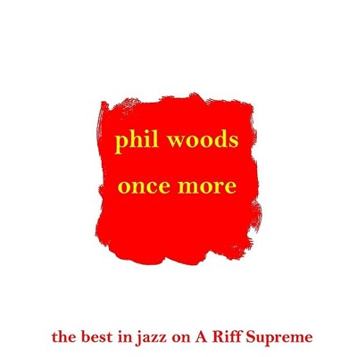 Once More - Phil Woods