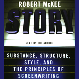 Story: Substance, Structure, Style, and the Principles of Screenwriting audiobook