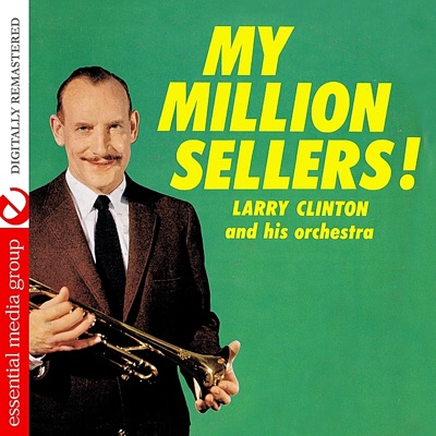 My Million Sellers! (Digitally Remastered) - Larry Clinton