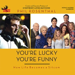 You're Lucky You're Funny: How Life Becomes a Sitcom (Unabridged)