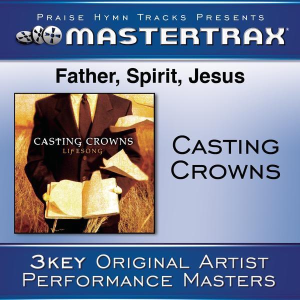 Father, Spirit, Jesus (Performance Tracks) - EP