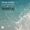 Tinnitus - Nature Sounds Sleep Solution for Tinnitus - Nature Sounds Sleep Solution for Tinnitus
