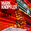 Mark Knopfler - Get Lucky artwork