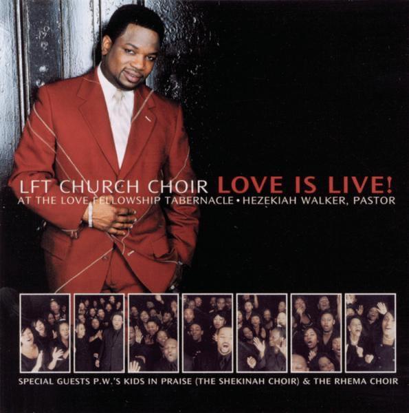 Love Is Live! - The LFT Church Choir At the Love Fellowship Tabernacle (Live)