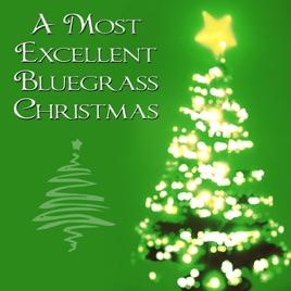 a most excellent bluegrass christmas various artists - Bluegrass Christmas Songs
