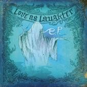 Love as Laughter - Crosseyed Beautiful Youngunz (Album Version)