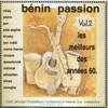 Bénin passion, Vol. 2 (Le meilleur des années 60 au Bénin) - Various Artists