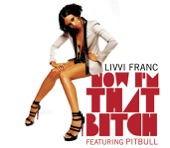 Now I'm That Bitch (feat. Pitbull)