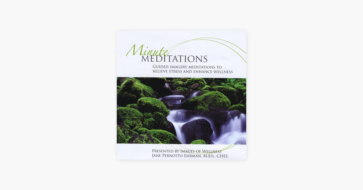 Minute Meditations: Guided Imagery Meditations To Relieve