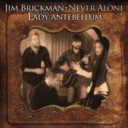 Never Alone (feat. Lady Antebellum) - Jim Brickman - Jim Brickman