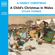 A Child's Christmas in Wales (from the Naxos Audiobook 'A Family Christmas')