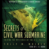Sally M. Walker - Secrets of a Civil War Submarine (Unabridged)  artwork