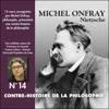 Contre-histoire de la philosophie 14.1 : Nietzsche - Michel Onfray
