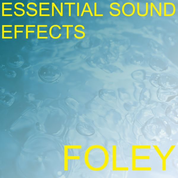 Essential Sound Effects 3 - Foley de Essential Sound Effects