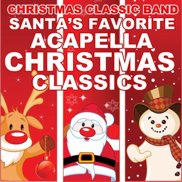 santas favorite acapella christmas classics by christmas classic band on apple music - Christmas Classics