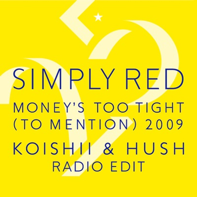 Money's Too Tight (To Mention) '09 (Koishii & Hush Radio Edit) - Simply Red