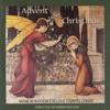 Carols from Advent To Christmas - The Marlborough College Chapel Choir, Robin Nelson & Ian Crabbe