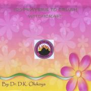 120 Prayers To Crush Witchcraft - Dr. D. K. Olukoya