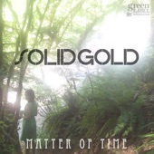 Solid Gold - Matter of Time