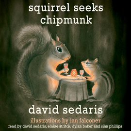 Squirrel Seeks Chipmunk: A Modest Bestiary (Unabridged) audiobook
