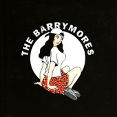 The Barrymores - It's What You Did