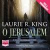 Laurie R. King - O Jerusalem (Unabridged) artwork
