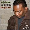 I Am Here - African Gospel Rhythms