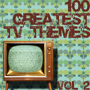 Various Artists - 100 Greatest TV Themes, Vol. 2