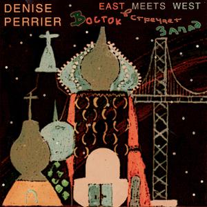Denise Perrier - East Meets West