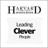 Leading Clever People (Harvard Business Review) (Unabridged) - Rob Goffee, Gareth Jones