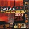 Bachata House 2004