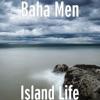 Island Life, 2009