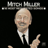 Mitch Miller: 16 Most Requested Songs - Mitch Miller
