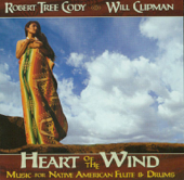 Heart Of The Wind: Music For Native American Flute & Drums-Robert Tree Cody & Will Clipman