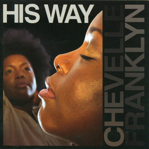 Chevelle Franklyn - His Way