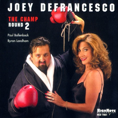The Champ - Round Two - Joey DeFrancesco