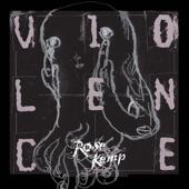 Rose Kemp - Violence