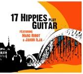 17 Hippies, Marc Ribot & Jakob Ilja - Ifni Ifni
