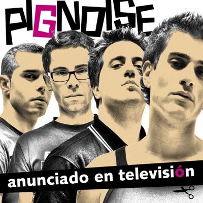 Anunciado en Television - Pignoise