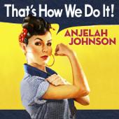 That's How We Do It!-Anjelah Johnson